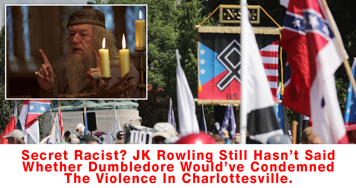 Secret Racist? JK Rowling Still Hasn't Said Whether Dumbledore Would've Condemned The Violence In Charlottesville