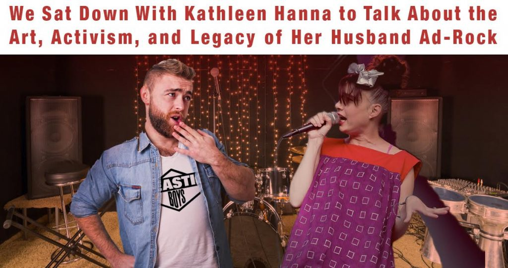 We Sat Down With Kathleen Hanna to Talk About the Art, Activism, and Legacy of Her Husband Ad-Rock