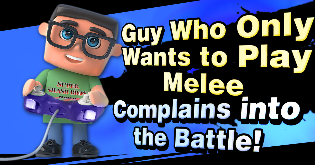 guy who only wants to play melee added to new smash bros roster