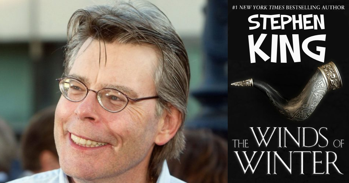Stephen King Bangs Out 'The Winds of Winter' on a Tuesday for Shits and Giggles
